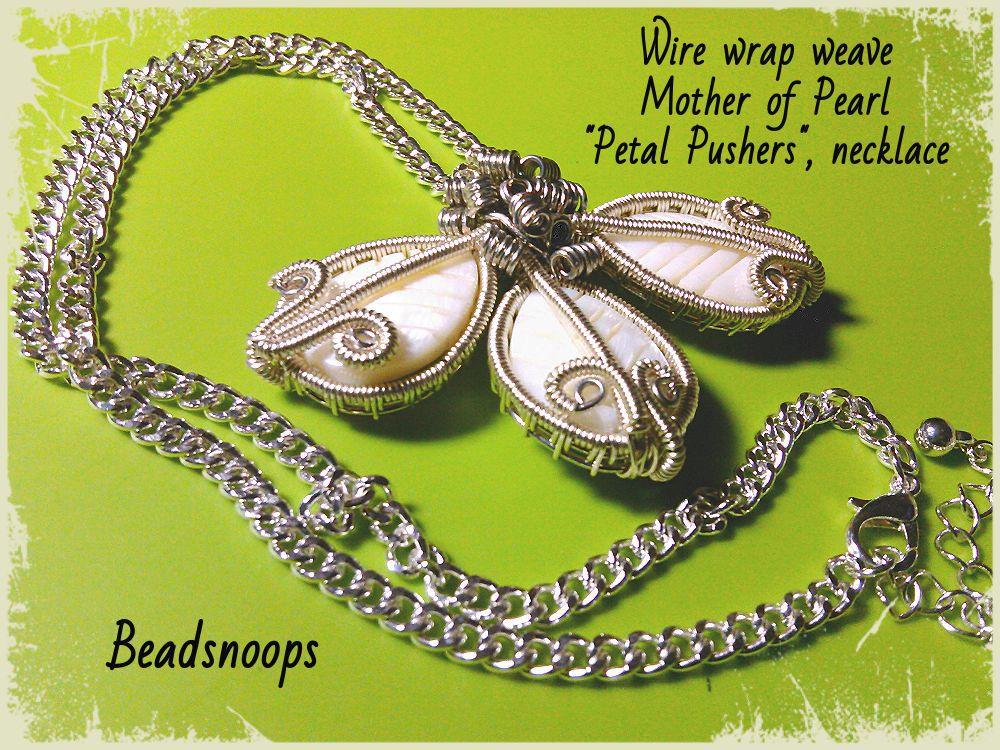 motherofpeaarl wirewrapweave petalpushers shells wireweaving leafshape petals pendant wirewrapped floral necklace beadsnoops