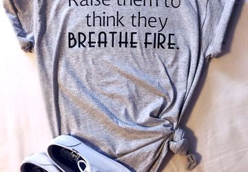 Raise Them To Think They Breathe Fire T-Shirt Mom Tee Dragon's Tshirt Girl Power Strength Parenting TShirt Raising Kids Mother Comfortable