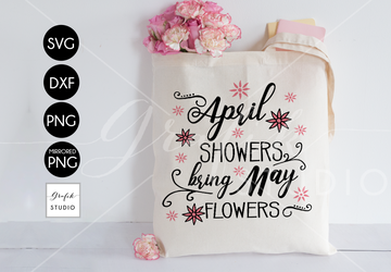 April Showers Bring May Flowers SVG