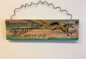 Unicorn Sign - Leave a Happy Rainbow where ever you go!