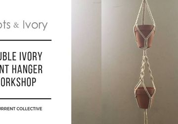Macrame Double Ivory Plant Hanger Workshop at Current Collective