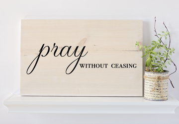 Pray Without Ceasing Sign, Verse Sign, Christian Verses, Christian Gift, Gifts for Her, Wood Wall Art, Christian Wall Art, Christian Decor