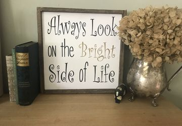 Bright side of life sign | Always look on the bright side of life | Montey Python sayings | Encouragement sign | Life of Brian