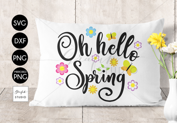 Oh Hello Spring SVG