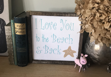 I love you to the beach & back sign | Wooden Sign | Beach House Sign | Rustic wooden sign | Beach Wedding Sign |