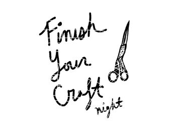 Finish Your Craft Night
